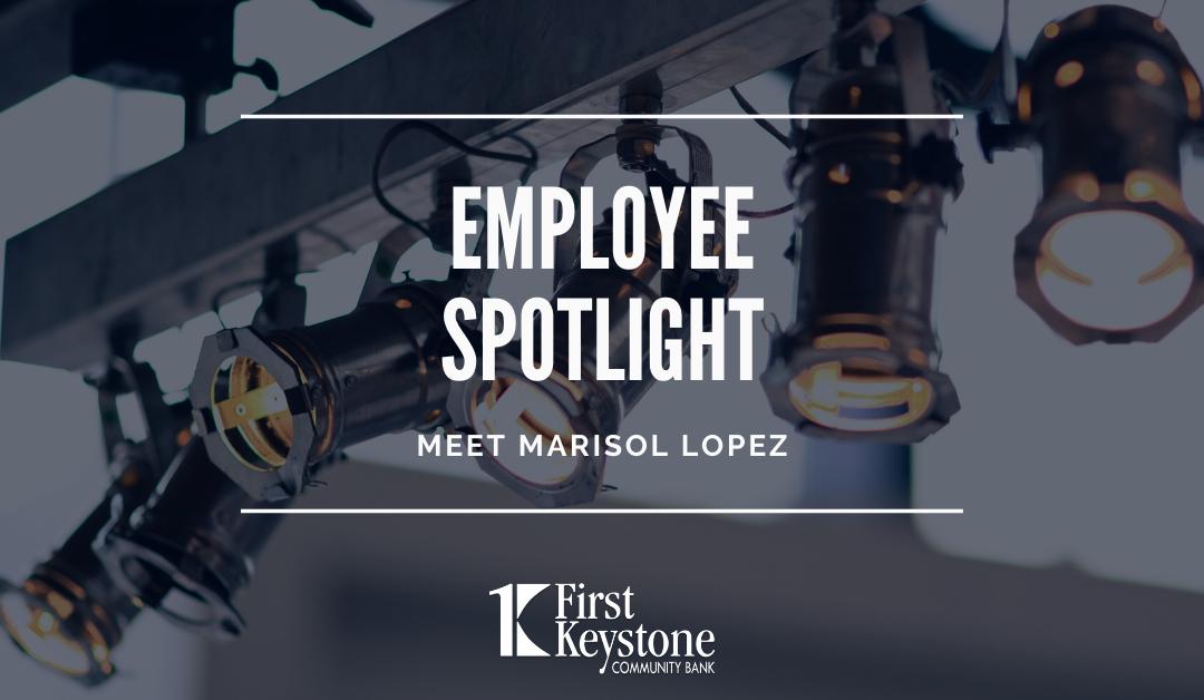 Employee Spotlight: Meet Marisol Lopez