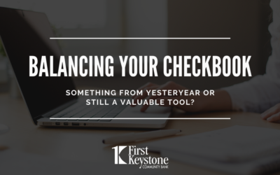 Balancing Your Checkbook, Something from Yesteryear or Still a Valuable Tool?