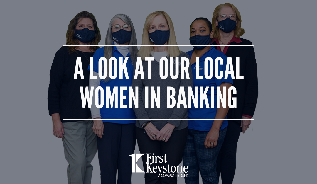 A Look at Our Local Women in Banking